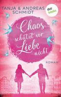 Tanja Schmidt: Chaos schützt vor Liebe nicht ★★