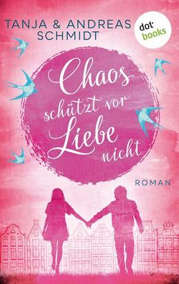 Chaos schützt vor Liebe nicht