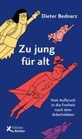 Dieter Bednarz: Zu jung für alt ★★★★