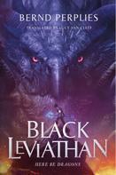 Bernd Perplies: Black Leviathan