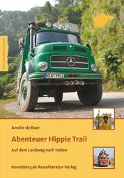 Abenteuer Hippie Trail - Auf dem Landweg nach Indien