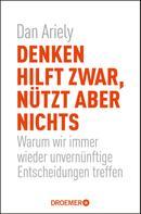 Dan Ariely: Denken hilft zwar, nützt aber nichts ★★★★