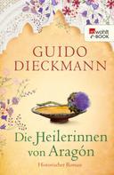 Guido Dieckmann: Die Heilerinnen von Aragón ★★★★