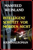 Manfred Weinland: Intelligenz schützt vor Morden nicht