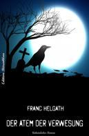 Franc Helgath: Der Atem der Verwesung ★★