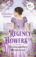 Madeline Hunter: Regency Flowers - Ein skandalöses Rendezvous: Rarest Bloom 1