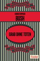 Christopher Bush: Grab ohne Toten