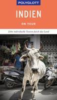 Wolfgang Rössig: POLYGLOTT on tour Reiseführer Indien