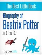 Elise O.: Beatrix Potter: A Biography