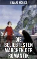 Wilhelm Hauff: Die beliebtesten Märchen der Romantik