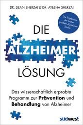 Die Alzheimer-Lösung - Das wissenschaftlich erprobte Programm zur Prävention und Behandlung von Alzheimer - Die Ergebnisse der bisher größten Alzheimer-Studie