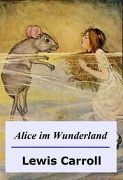 Alice im Wunderland - illustrierte Ausgabe