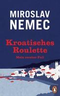 Miroslav Nemec: Kroatisches Roulette ★★★★