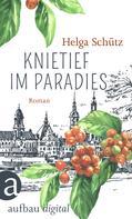Helga Schütz: Knietief im Paradies ★★★