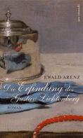 Ewald Arenz: Die Erfindung des Gustav Lichtenberg (eBook) ★★★