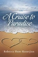 Rebecca Hunt Kasarjian: A Cruise to Paradise