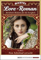 Lore-Roman 36 - Liebesroman - Vom Schicksal verweht