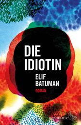Die Idiotin - Roman