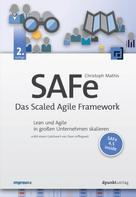 Christoph Mathis: SAFe – Das Scaled Agile Framework