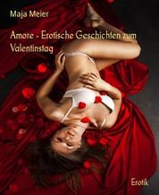 Amore - Erotische Geschichten zum Valentinstag