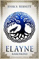 Jessica Bernett: Elayne (Band 1): Rabenkind ★★★★