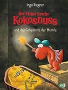 Ingo Siegner: Der kleine Drache Kokosnuss und das Geheimnis der Mumie ★★★★★
