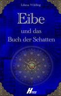 Liliana Wildling: Eibe und das Buch der Schatten ★★★★