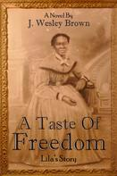 J. Wesley Brown: A Taste of Freedom
