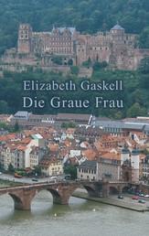 Die Graue Frau - Eine historische Kurzgeschichte