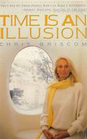 Chris Griscom: Time Is an Illusion