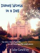Jake LeuVoy: Disney World in a Day