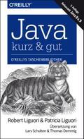 Robert Liguori: Java – kurz & gut