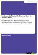 Dr. Shameeka Thopte: Oral Health and Perimenopause. Oral Manifestations in Perimenopausal women