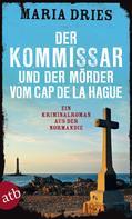 Maria Dries: Der Kommissar und der Mörder vom Cap de la Hague ★★★★