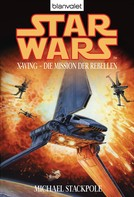 Michael A. Stackpole: Star Wars. X-Wing. Die Mission der Rebellen ★★★★★
