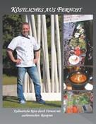 Ralf Füchtler: Köstliches aus Fernost
