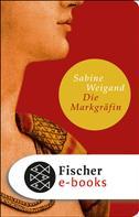 Sabine Weigand: Die Markgräfin ★★★★★