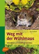 Jens Peter Jacobsen: Weg mit der Wühlmaus ★★★★