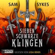 Sieben schwarze Klingen - Die Chroniken von Scar, Band 1 (ungekürzt)