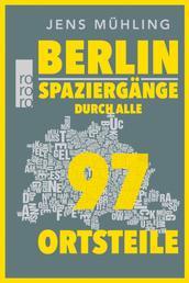 Berlin - Spaziergänge durch alle 96 Ortsteile