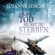 Einen Tod musst du sterben - Kriminalroman (Hannover-Krimis)