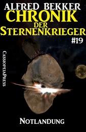 Chronik der Sternenkrieger 19 - Notlandung