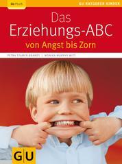 Das Erziehungs-ABC - von Angst bis Zorn