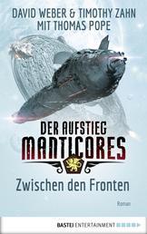 Der Aufstieg Manticores: Zwischen den Fronten - Roman