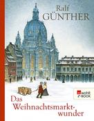 Ralf Günther: Das Weihnachtsmarktwunder ★★★★
