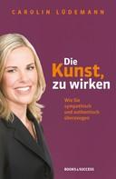 Carolin Lüdemann: Die Kunst, zu wirken ★★★