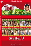 Friederike von Buchner: Toni der Hüttenwirt Staffel 3 – Heimatroman ★★★★★