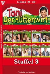 Toni der Hüttenwirt Staffel 3 – Heimatroman - E-Book 21-30