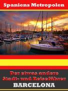 A.D. Astinus: Barcelona - Der etwas andere Stadt- und Reiseführer - Mit Reise - Wörterbuch Deutsch-Spanisch ★