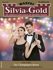 Silvia-Gold 137 - Der Champagner-Baron